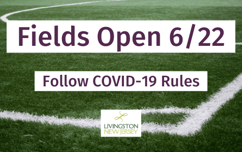 Text: Fields Open 6/22; Follow COVID-19 Rules. Livingston logo. Background: close-up of soccer field