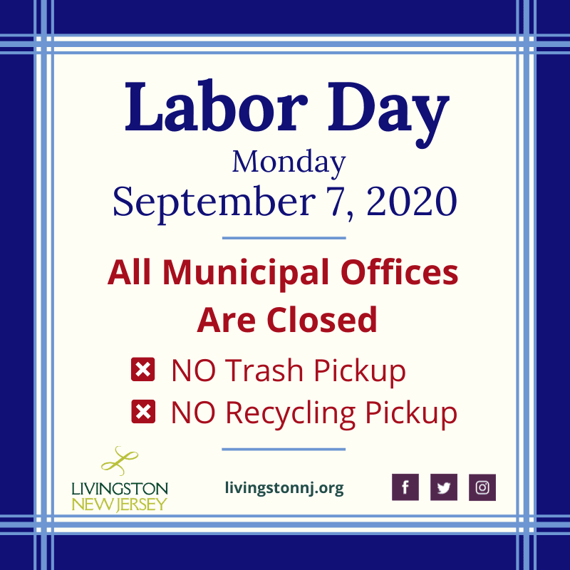 Labor Day  Monday September 7, 2020 All municipa offices are closed. No Trash or Recycling Pickup