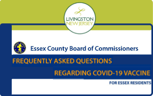 COVID Vaccine FAQs from the Essex County Board of Commissioners