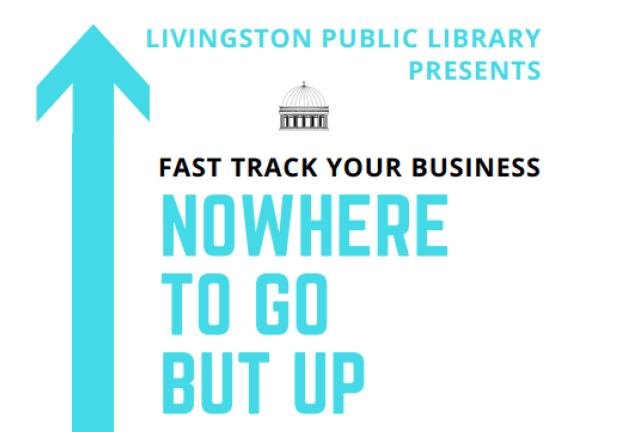 "The Livingston Library presents the ""Fast Track Your Business"" workshop series."