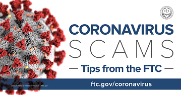 "Coronavirus enlarged image + ""Coronavirus Scams: Tips from the FTC. ftc.gov/coronavirus"""