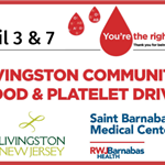 April 3 & 7 Livingston Community Blood & Platelet Drive with Saint Barnabas Medical Center. Red drop